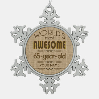 65th Birthday Celebration World Best Fabulous Snowflake Pewter Christmas Ornament