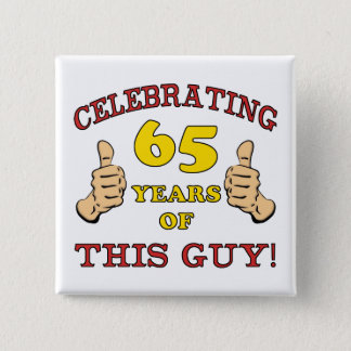 65th Birthday Gift For Him Pinback Button