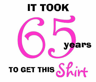 65th Birthday Gifts For Her T Shirt