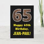"[ Thumbnail: 65th Birthday: Name, Faux Wood Grain Pattern ""65"" Card ]"