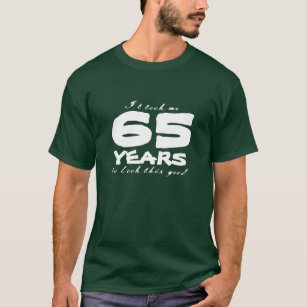 65th Birthday T Shirts