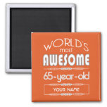 65th Birthday Worlds Best Fabulous Flame Orange 2 Inch Square Magnet