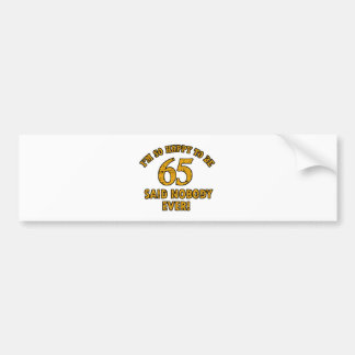 65th year old gifts bumper sticker