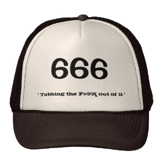 666, ' Tubbing the F#@K out of it ' Trucker Hat
