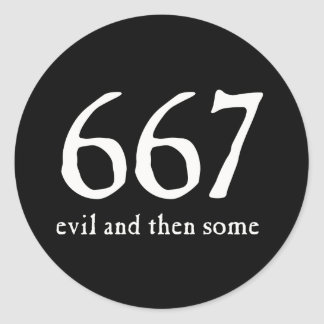667 Evil and Then Some Classic Round Sticker