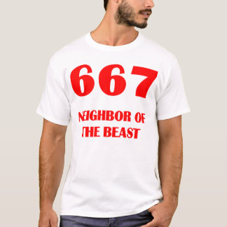 667 Neighbor of the beast T-Shirt