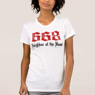668 Neighbor of The Beast T Shirts