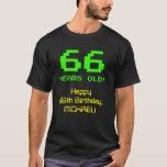 """[ Thumbnail: 66th Birthday: Fun, 8-Bit Look, Nerdy / Geeky """"66"""" T-Shirt ]"""
