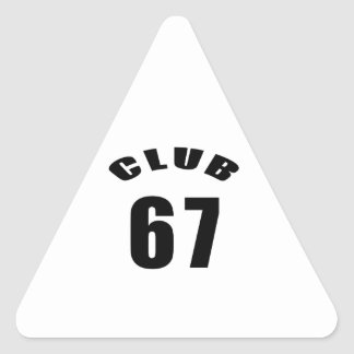 67 Club Birthday Designs Triangle Stickers