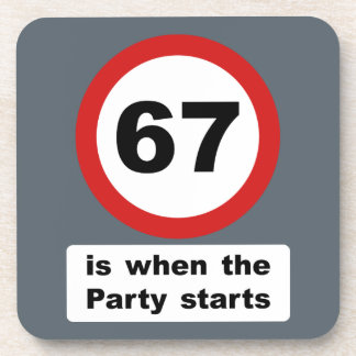 67 is when the Party Starts Beverage Coaster