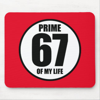 67 - prime of my life mouse pad