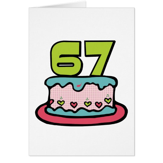 67 Year Old Birthday Cake Card