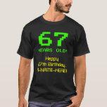 """[ Thumbnail: 67th Birthday: Fun, 8-Bit Look, Nerdy / Geeky """"67"""" T-Shirt ]"""