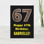 "[ Thumbnail: 67th Birthday: Name, Faux Wood Grain Pattern ""67"" Card ]"