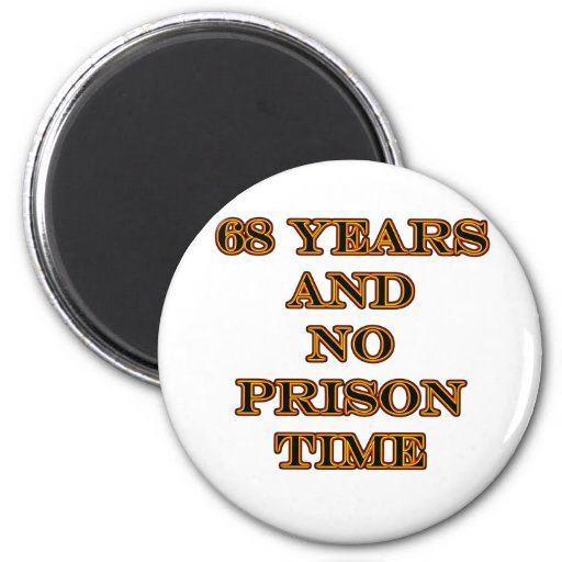 68 No prison time 2 Inch Round Magnet