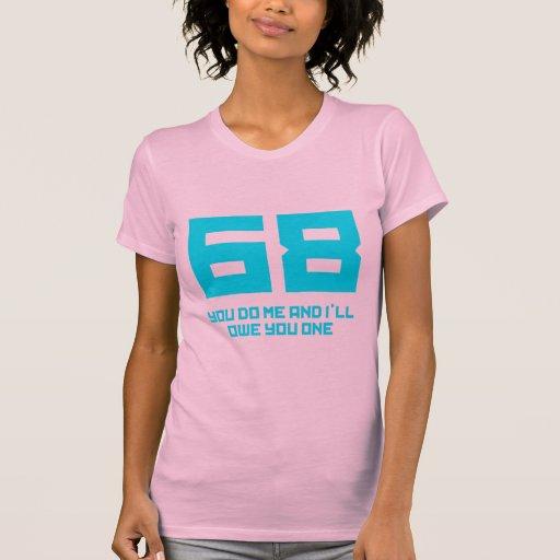 68 usted me hace y le deberé uno - divertido camisetas