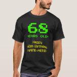 """[ Thumbnail: 68th Birthday: Fun, 8-Bit Look, Nerdy / Geeky """"68"""" T-Shirt ]"""