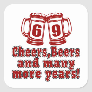 69 Cheers Beer Birthday Square Sticker
