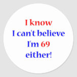 69 Either Round Sticker