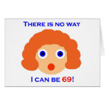 69 There is no way Greeting Card