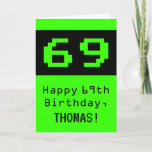 "[ Thumbnail: 69th Birthday: Nerdy / Geeky Style ""69"" and Name Card ]"