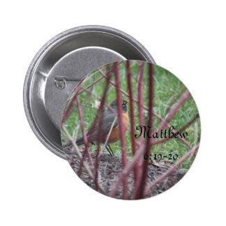 6:19 de Matthew - botón de 20 petirrojos Pin Redondo De 2 Pulgadas