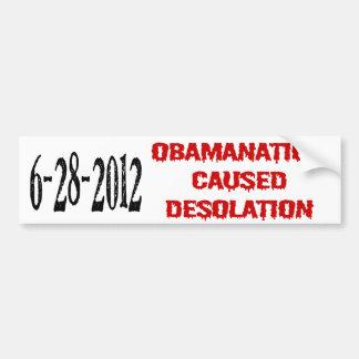 6-28-2012 ObamaNation Caused Desolation Bumper Stickers