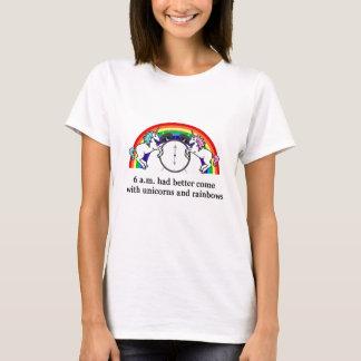 6 AM Needs Unicorns T-Shirt