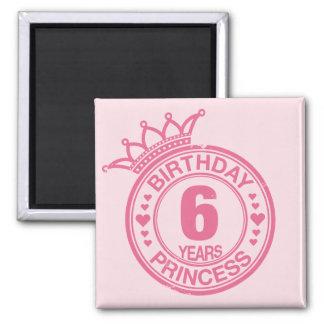 6 años - princesa del cumpleaños - rosa imán cuadrado