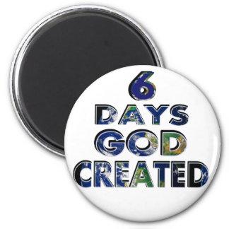 6 Days God Created 2 Inch Round Magnet