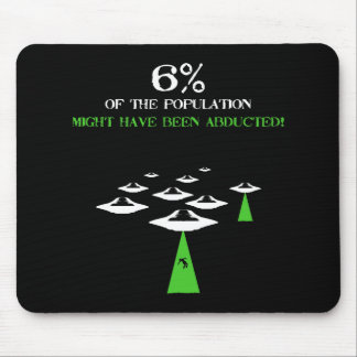 6% have been abducted mouse pad