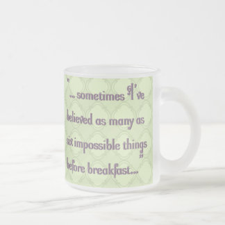 6 Impossible Things Before Breakfast Frosted Glass Coffee Mug