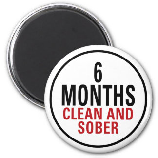 6 Months Clean and Sober 2 Inch Round Magnet