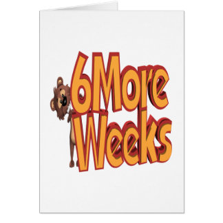 6 More Weeks Card