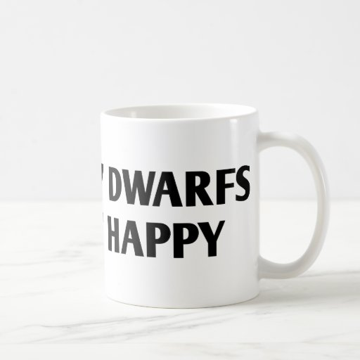 6 out of 7 Dwarfs are not Happy Classic White Coffee Mug