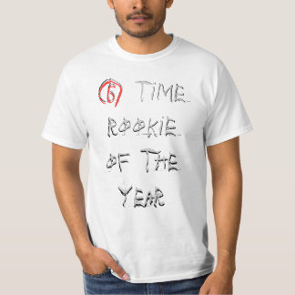 6 time rookie of the year T-Shirt