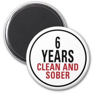 6 Years Clean and Sober 2 Inch Round Magnet