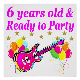 6 YEARS OLD AND READY TO PARTY ROCK STAR DESIGN POSTER