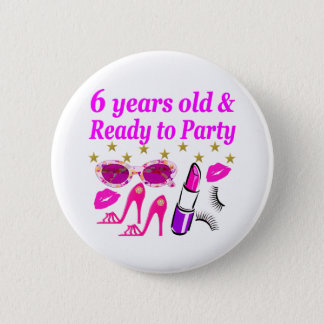 6 YRS OLD AND READY TO PARTY PRINCESS DESIGN BUTTON