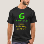 "[ Thumbnail: 6th Birthday: Fun, 8-Bit Look, Nerdy / Geeky ""6"" T-Shirt ]"