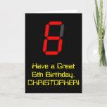 "[ Thumbnail: 6th Birthday: Red Digital Clock Style ""6"" + Name Card ]"