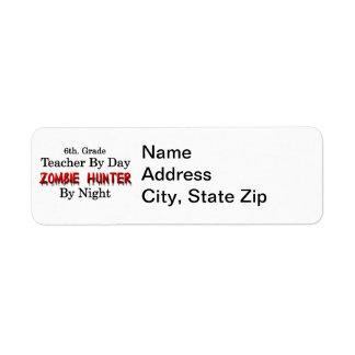 6th. Grade Teacher/Zombie Hunter Label