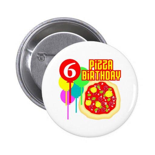 6to Cumpleaños de la pizza del cumpleaños Pin Redondo 5 Cm