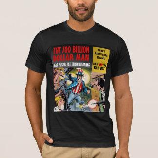 $700 Billion Dollar Man T-Shirt