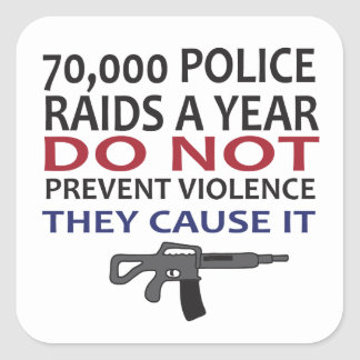 70 000 Police Raids a Year Square Stickers