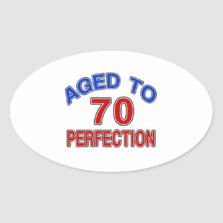 70 Aged To Perfection Oval Sticker