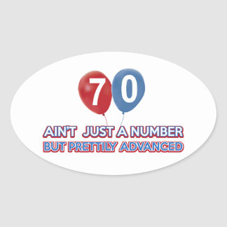 70 aint just a number oval sticker