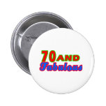70 and Fabulous Birthday Designs 2 Inch Round Button
