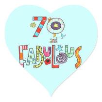 70 and fabulous Happy 70th Birthday Heart Sticker