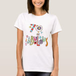 "70 and Fabulous Happy 70th Birthday T-Shirt<br><div class=""desc"">70 and Fabulous Birthday Women's T-shirt. Happy 70th Birthday t-shirt. Colorful Birthday Lettering.</div>"